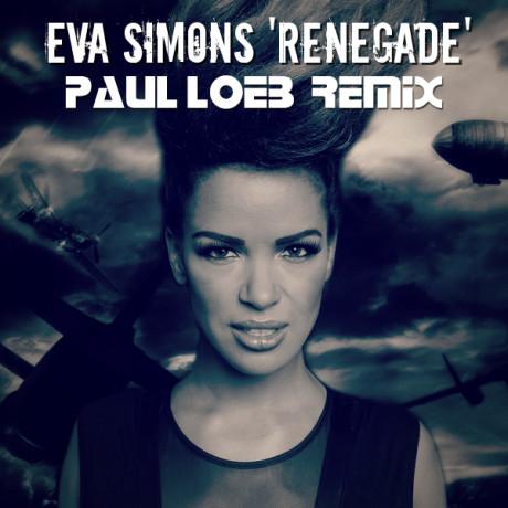 Eva Simons – Renegade (Paul Loeb Remix)