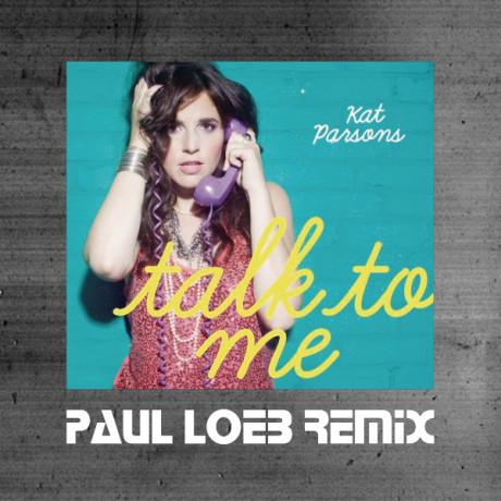 Kat Parsons – Talk To Me (Paul Loeb Remix)