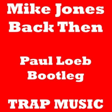 Mike Jones – Back Then (Paul Loeb Bootleg)