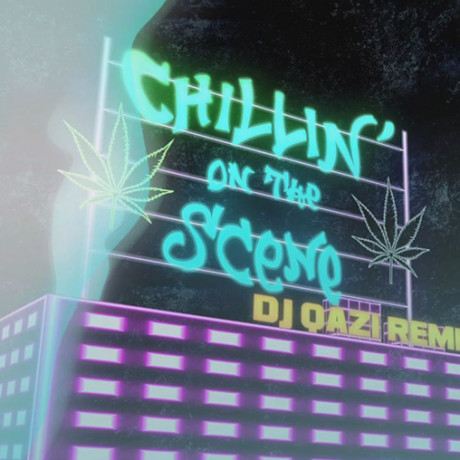 HMFT – Chillin' On The Scene (DJ Qazi Remix)