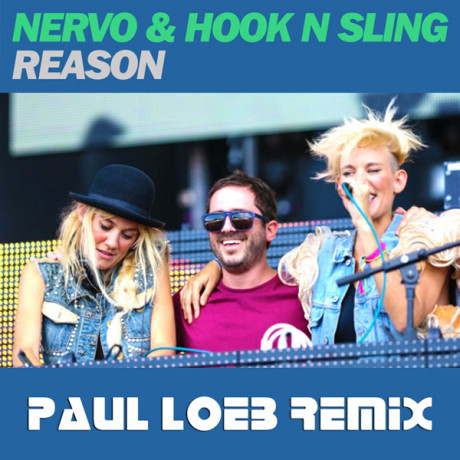 NERVO & Hook N Sling – Reason (Paul Loeb Remix)