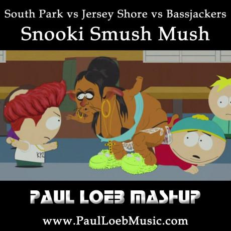South Park vs Jersey Shore vs Bassjackers – Snooki Smush Mush (Paul Loeb Mashup)