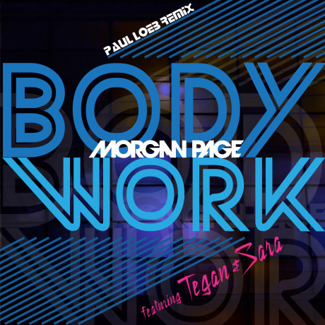 Morgan Page – Body Work ft. Tegan and Sara (Paul Loeb Deep Mix)
