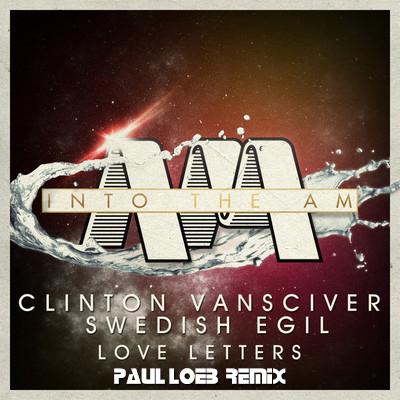 Clinton VanSciver & Swedish Egil – Love Letters (Paul Loeb Remix)