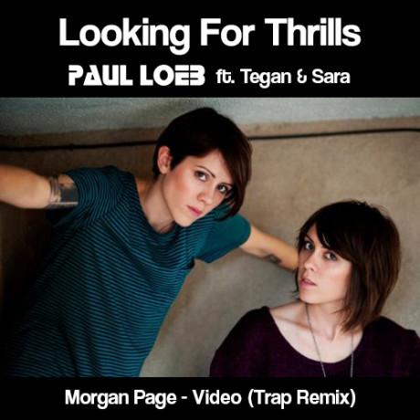 Looking For Thrills ft. Tegan & Sara [Morgan Page – Video] [Trap Remix]
