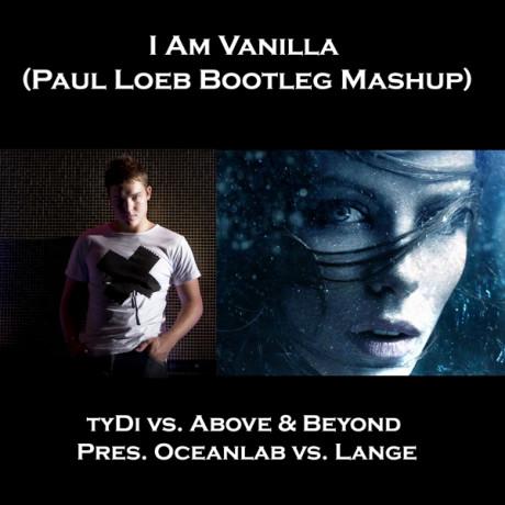 tyDi vs. Above & Beyond Pres. Oceanlab vs. Lange – I Am Vanilla (Paul Loeb Bootleg Mashup)