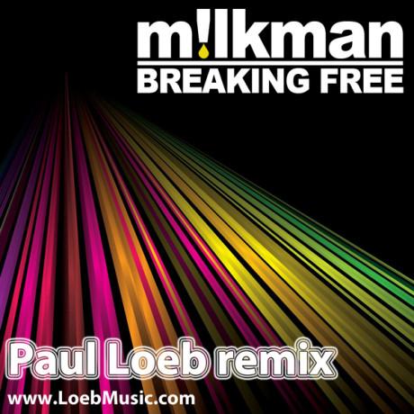 Milkman – Breaking Free (Paul Loeb Remix)