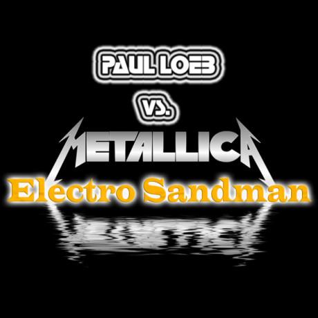 Paul Loeb vs. Metallica – Electro Sandman (Enter Sandman Remix)