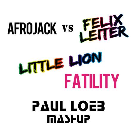 Afrojack vs Felix Leiter – Little Lion Fatility (Paul Loeb Mashup)