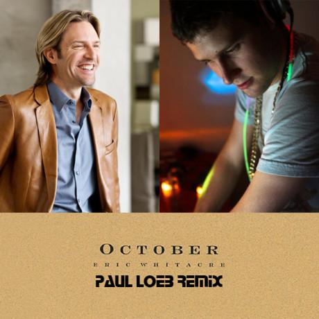 Paul Loeb feat. Eric Whitacre – October