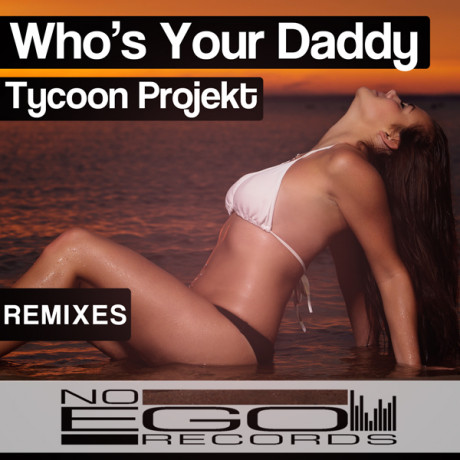 Tycoon Projekt – Who's Your Daddy (SANSEGO Remix)